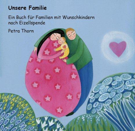 Familienbildung mit Samen-, Eizell- oder Embryonenspende - Was bewegt zukünftige Eltern?